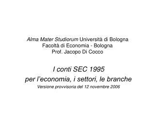 Alma Mater Studiorum  Università di Bologna Facoltà di Economia - Bologna Prof. Jacopo Di Cocco