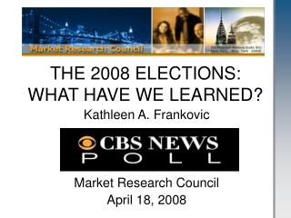 THE 2008 ELECTIONS: WHAT HAVE WE LEARNED
