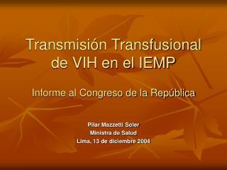 Transmisión Transfusional de VIH en el IEMP Informe al Congreso de la República