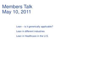 Lean � is it generically applicable? Lean in different industries Lean in Healthcare in the U.S.
