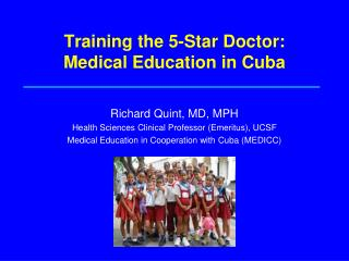 Training the 5-Star Doctor: Medical Education in Cuba