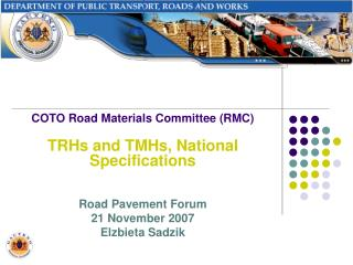 COTO Road Materials Committee (RMC) TRHs and TMHs, National Specifications Road Pavement Forum