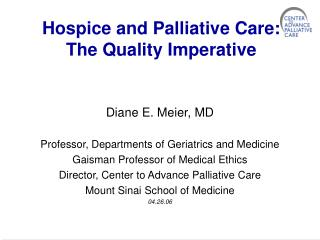 Hospice and Palliative Care:  The Quality Imperative