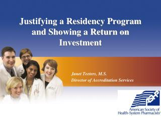 Justifying a Residency Program and Showing a Return on Investment