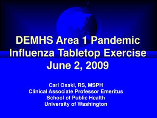 DEMHS Area 1 Pandemic  Influenza Tabletop Exercise June 2, 2009