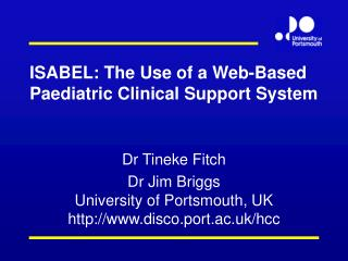 ISABEL: The Use of a Web-Based Paediatric Clinical Support System