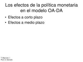 Los efectos de la pol tica monetaria en el modelo OA-DA