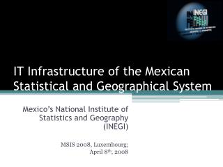 IT Infrastructure of the Mexican Statistical and Geographical System