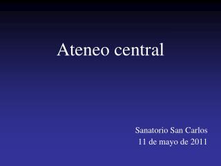 Ateneo central Sanatorio San Carlos 11 de mayo de 2011