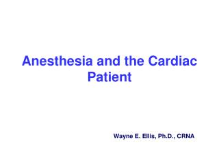 Anesthesia and the Cardiac Patient