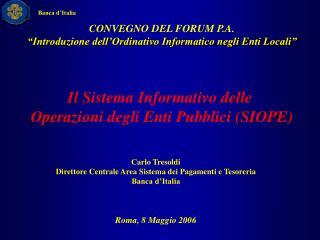 """CONVEGNO DEL FORUM P.A. """"Introduzione dell'Ordinativo Informatico negli Enti Locali"""""""