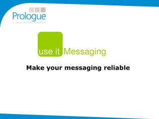 Make your messaging reliable