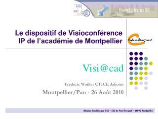Le dispositif  de Visio conf�rence  IP de l�acad�mie de Montpellier