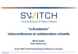 �e-Academia� visioconf�rence et collaboration virtuelle