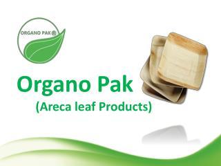 Organo Pak (Areca leaf Products)