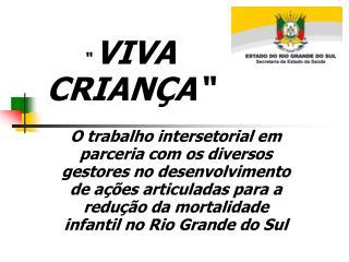 """""""  VIVA CRIANÇA"""""""