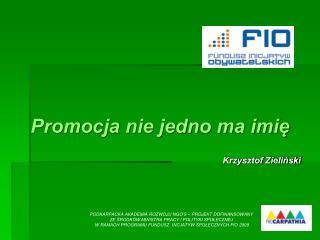 Promocja nie jedno ma imię Krzysztof Zieliński