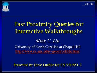Fast Proximity Queries for Interactive Walkthroughs