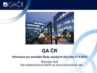 GA  ČR Informace pro zasedání Rady vysokých škol dne 17.4.2014