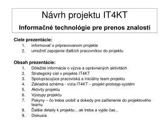 N á vrh projektu  IT4KT Informačné technológie pre prenos znalostí