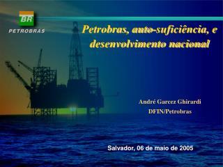 Petrobras, auto-suficiência, e desenvolvimento nacional