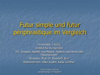 Futur simple und futur p riphrastique im Vergleich