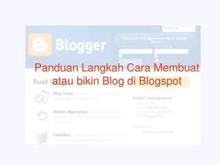 Panduan Langkah Cara Membuat atau bikin Blog di Blogspot