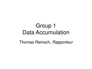 Group 1 Data Accumulation