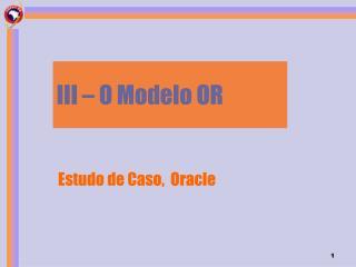I II  – O Modelo OR