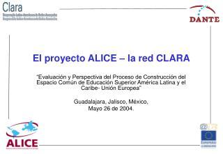 El proyecto ALICE – la red CLARA