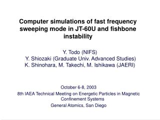 Computer simulations of fast frequency sweeping mode in JT-60U and fishbone instability