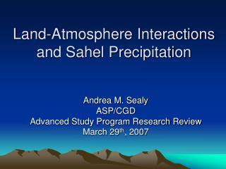 Land-Atmosphere Interactions and Sahel Precipitation