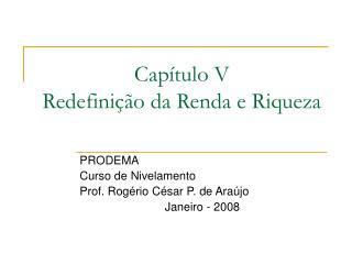 Capítulo V Redefinição da Renda e Riqueza