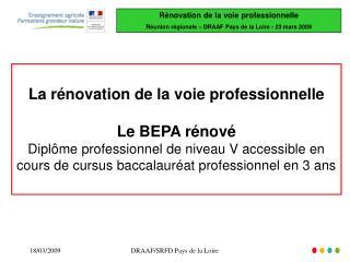 La rénovation de la voie professionnelle Le BEPA rénové
