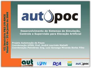Projeto Automação de Poços Coordenação UFRN: Prof. André Laurindo Maitelli