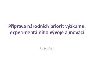 Příprava národních priorit výzkumu, experimentálního vývoje a inovací
