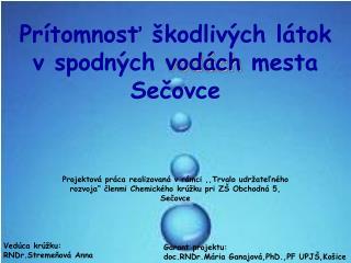 Prítomnosť škodlivých látok vspodných  vodách  mesta Sečovce