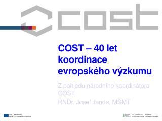 COST – 40 let koordinace evropského výzkumu