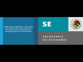 DIRECCIÓN GENERAL  ADJUNTA DEL REGISTRO NACIONAL DE INVERSIONES EXTRANJERAS