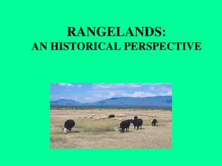 RANGELANDS: AN HISTORICAL PERSPECTIVE