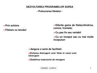 DEZVOLTAREA PROGRAMELOR SURSA - Prelucrarea filetelor -