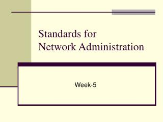 Standards for  Network Administration