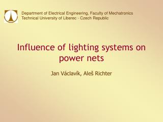 Influence of lighting systems on power nets