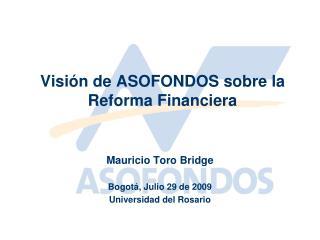 Visión de ASOFONDOS sobre la Reforma Financiera