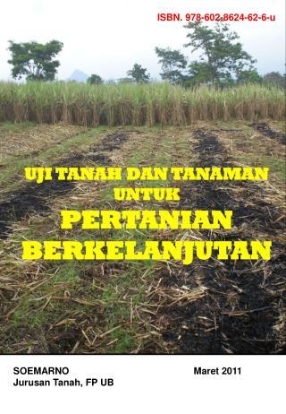 SOEMARNO                                               Maret 2011 Jurusan Tanah, FP UB