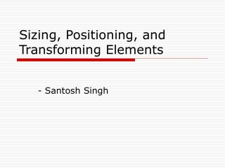 Sizing, Positioning, and Transforming Elements
