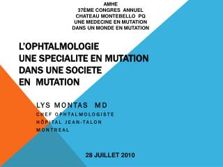 L'OPHTALMOLOGIE UNE SPECIALITE EN MUTATION DANS  UNE SOCIETE EN   MUTATION