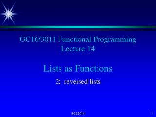 GC16/3011 Functional Programming Lecture 14 Lists as Functions