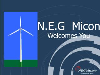 N.E.G  Micon  Welcomes You