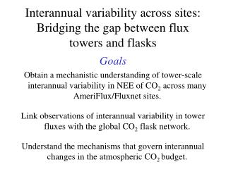 Interannual variability across sites:   Bridging the gap between flux towers and flasks